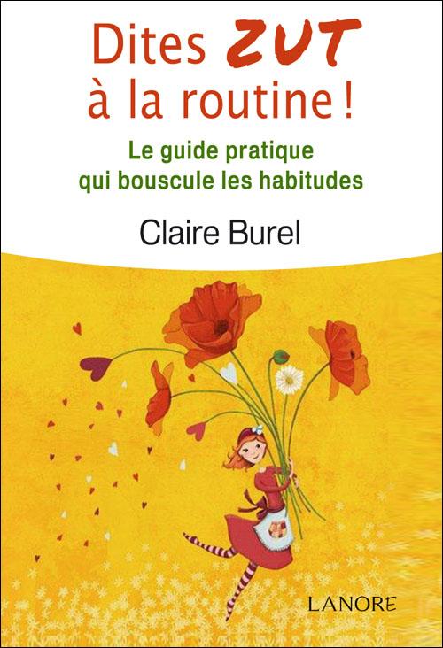 Dites ZUT à la routine ! : Le guide pratique qui bouscule les habitudes Couverture du livre