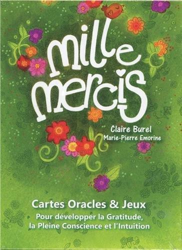 Mille Mercis - Cartes Oracles & Jeux - Pour développer la Gratitude, la Pleine Conscience et l'Intuition Couverture du livre